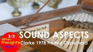 The Clarke 1978 Fretted Clavichord :: Some Sound Aspects :: Afterthoughts (3/3)