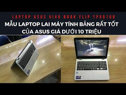 Trên Tay Laptop Lai Máy Tính Bảng Rất Hay Của ASUS VivoBook Flip TP501UB