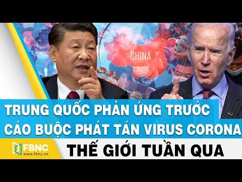 Tin thế giới nổi bật trong tuần   Trung Quốc phản ứng trước cáo buộc phát tán virus Corona   FBNC