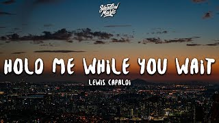 Lewis Capaldi - Hold Me While You Wait (Lyrics) Video