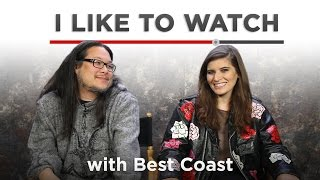 I Like To Watch With Best Coast