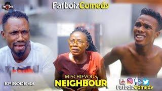 Download Fatboiz Comedy - MISCHIEVOUS NEIGHBOUR (FATBOIZ COMEDY EP68)