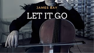 James Bay - Let it go for cello and piano (COVER)