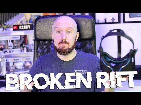My Rift is broken