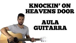Como tocar: Knockin' on Heaven's Door   Aula de Guitarra