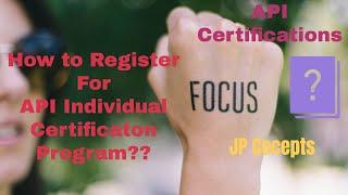API Certification Registration steps| JP Concepts | Technical Series| Individual Certification