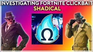 Investigating Fortnite Clickbait: Shadical (Fortnite Battle Royale)