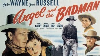 Angel and the Bad Man (1947) Full Movie