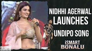 Nidhhi Agerwal Launches Undipo Song iSmart Shankar Bonalu Event Live Ram Puri Jagan Nabha