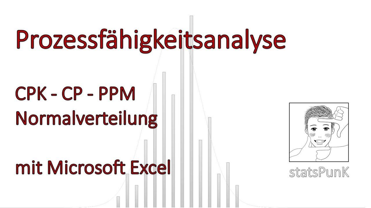Prozessfahigkeit Cpk Cp Ppm Normalverteilung Excel Demo Youtube