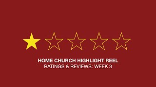 RATINGS & REVIEWS Part 3: HOME CHURCH HIGHLIGHT REEL (Oct 21)