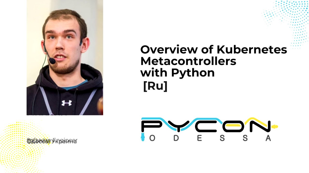 Image from Михаил Фарапонов - Overview of Kubernetes Metacontrollers with Python [Ru]
