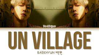 Gambar cover BAEKHYUN 백현 - UN Village (Color Coded Lyrics Eng/Rom/Han/가사)