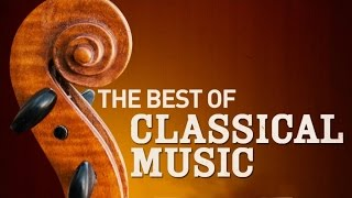 The Best of Classical Music - 50 Best Tracks