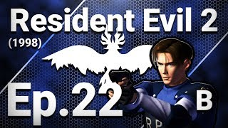 SKIP THIS EPISODE (DOUBLE POST) - Resident Evil 2 (1998) LeonB - Ep22