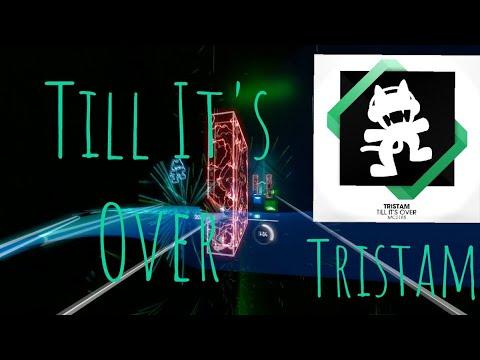 Download Till It's Over (Expert+) Full Combo   Beat Saber DLC 1 Monstercat Music Pack Vol. 1