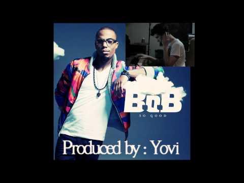 B.o.B - So Good Instrumental - NO HOOK ( Prod. By Yovi )