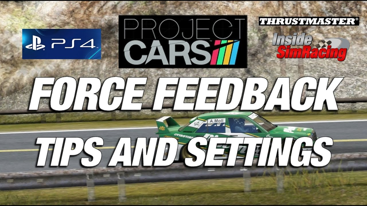 Project CARS Force Feedback Tips and Settings - Inside Sim