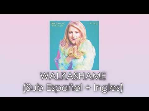Meghan Trainor - Walkashame ( Subtitulada // Traducida Español )
