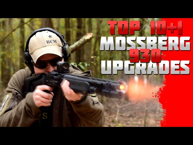 Top 10+1 Upgrades for the Mossberg 930