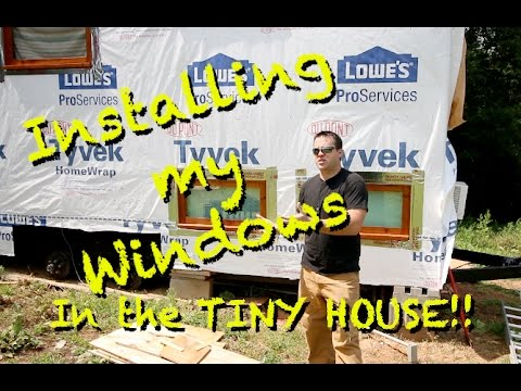 Installing my windows in the TINY HOUSE!!!