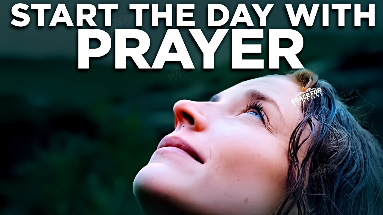 Begin Today By Being Blessed With God's Word and Promises (Powerful Morning Prayer)