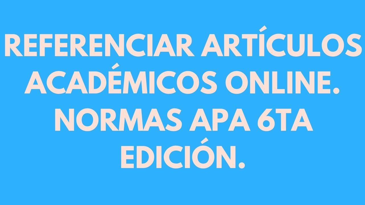 Referenciar Artículos Online Normas Apa 2019 6ta Edición