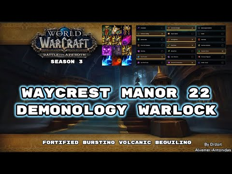 BFA Season 3: Waycrest Manor +22, Demonology Warlock pov! Fortified, Bursting, Volcanic, Beguiling