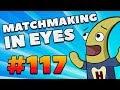 CS:GO - MatchMaking in Eyes #117