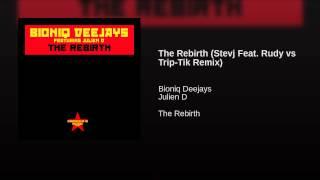 The Rebirth (Stevj Feat. Rudy vs Trip-Tik Remix)