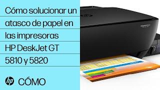 Cómo solucionar un atasco de papel en las impresoras HP DeskJet GT 5810 y 5820 | HP DeskJet | HP