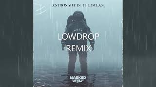 Download MASKED WOLF  - ASTRONAUT IN THE OCEAN (LOWDROP REMIX)