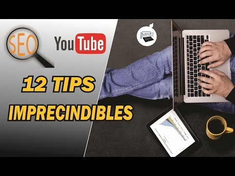 Seo  2018: 12 Tips Imprescindibles Para Tu Canal
