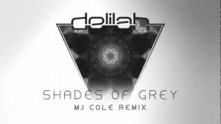 Delilah - Shades of Grey [MJ COLE REMIX]