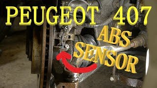 HOW TO: Peugeot 407 ABS SENSOR
