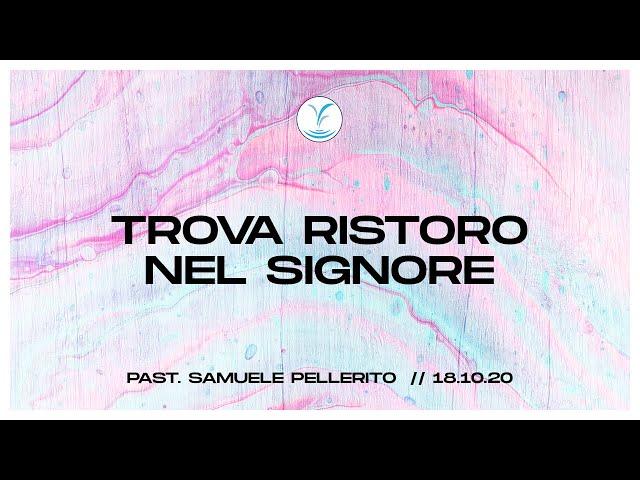 Trova ristoro nel Signore - Past. Samuele Pellerito | 18.10.20 #SundayService