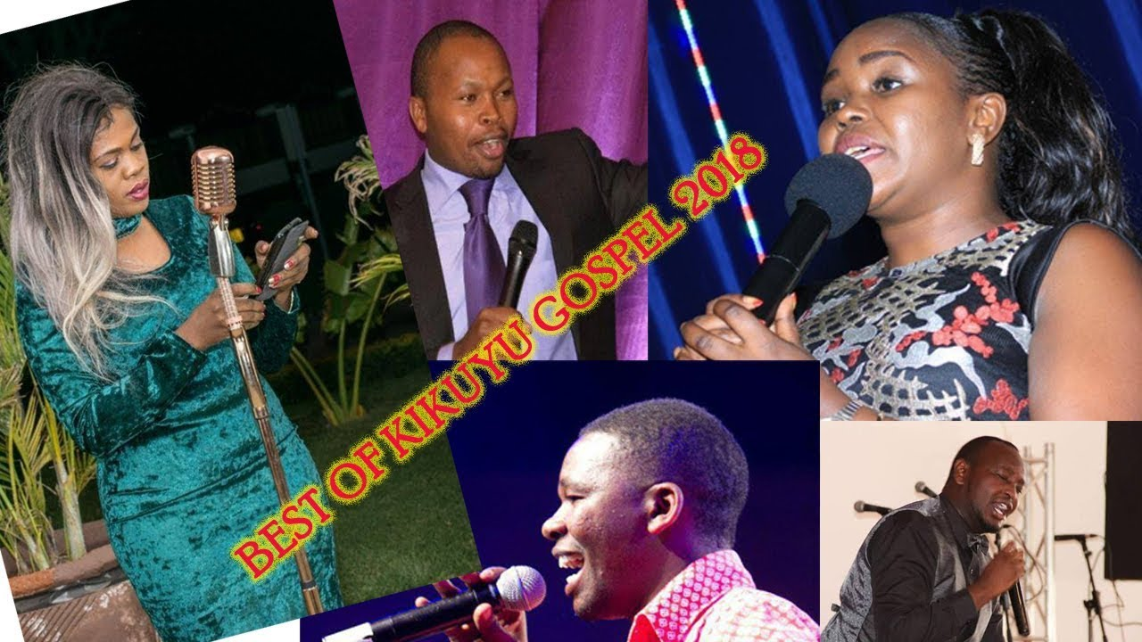 Best of Kikuyu Gospel Mix 2018