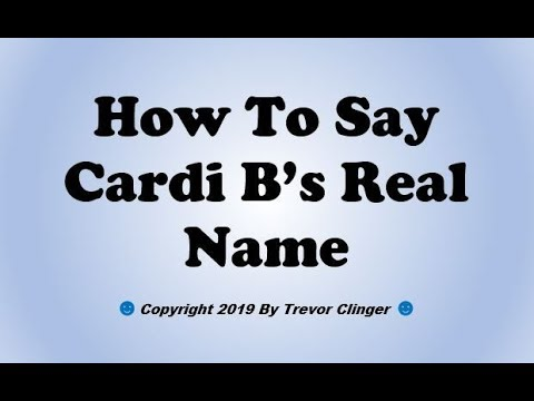 How To Say Cardi B S Real Name Youtube