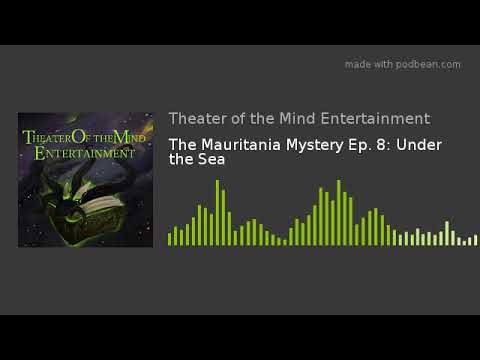The Mauritania Mystery Ep. 8: Under the Sea
