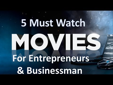 5 Movies You Must Watch If You Are An Entrepreneur Or A Business