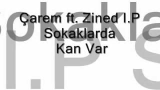 Çarem ft. Zined I.P- Sokaklarda Kan Var
