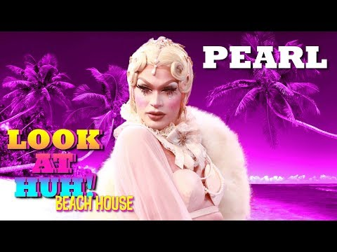PEARL on Look At Huh! Beach House - Part 1 | Hey Qween