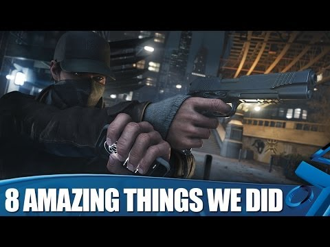 Watch_Dogs on PS4: 8 Amazing Things We Did
