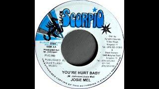 Josie Mel - You're Hurt Baby