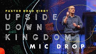 Upside Down Kingdom - Mic Drop Sermon Series - Sermon On The Mount