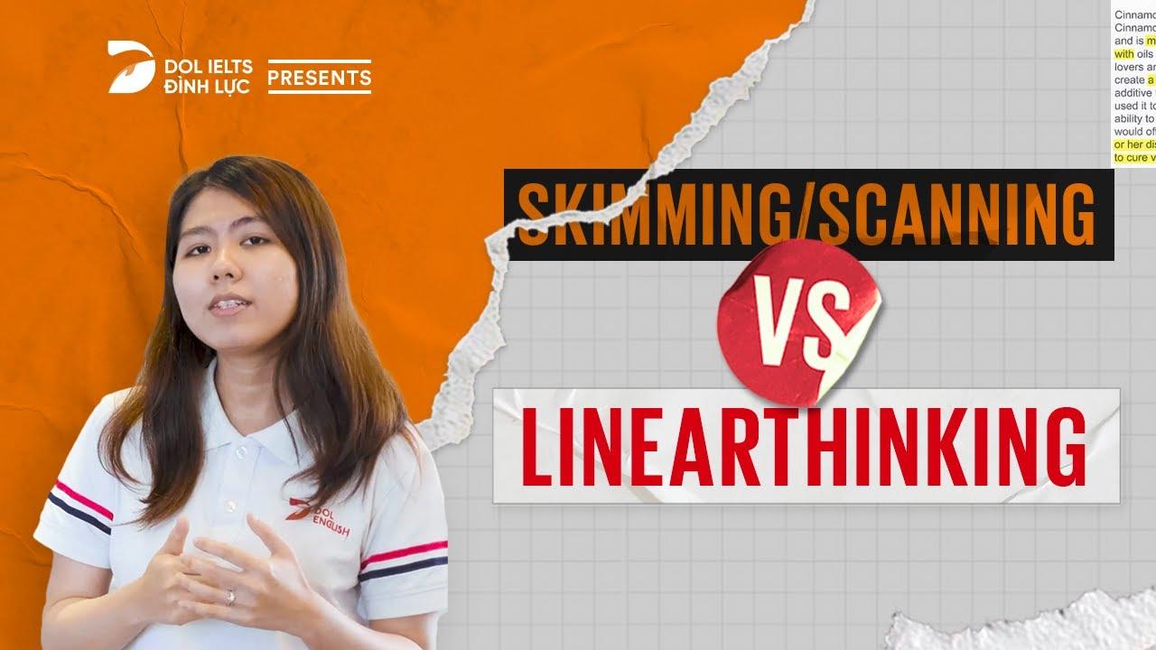 Linearthinking | Cách lấy 9.0 IELTS Reading không Scan & Skim