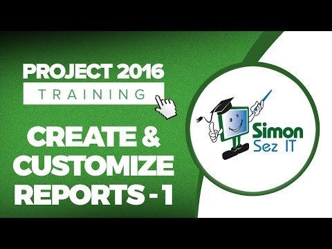 How to Create and Customize Reports in Microsoft Project 2016 - Part 1