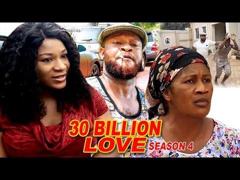 30 Billion Love Season 4 - 2018 Latest Nigerian Nollywood Movie Full HD