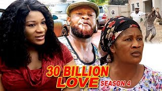 30 Billion Love Season 4 - 2018 Latest Nigerian Nollywood Movie Full HD