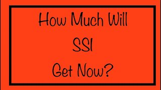 How Much Will SSI Get Now? Supplemental Security Income
